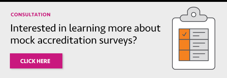 Consultation: Interested in learning more about mock accreditation surveys? Click Here